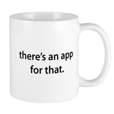 there's an app for that Mug
