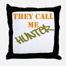 They Call Me Hunter Throw Pillow