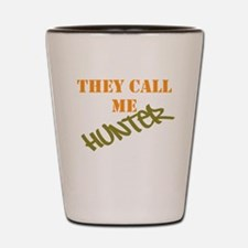 They Call Me Hunter Shot Glass