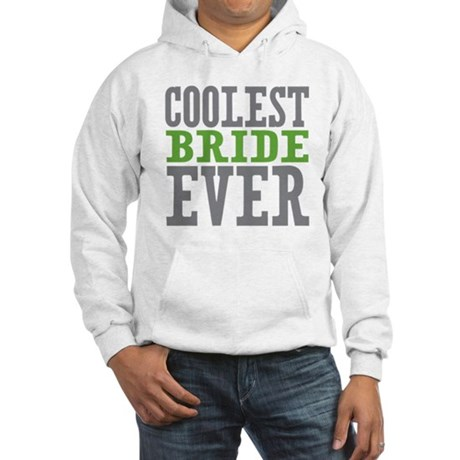 Coolest Bride Hooded Sweatshirt