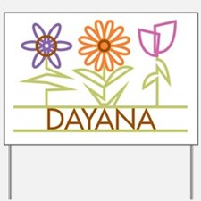 Dayana with cute flowers Yard Sign