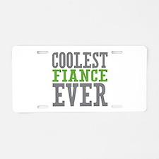 Coolest Fiance Aluminum License Plate