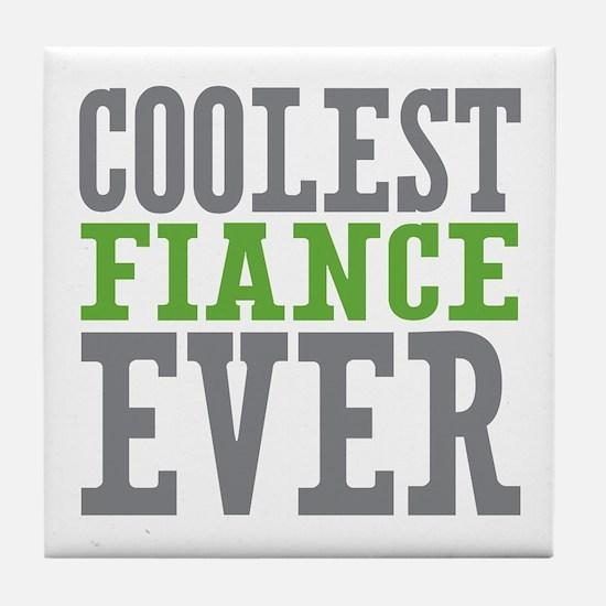 Coolest Fiance Tile Coaster