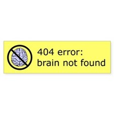 Brain Not Found Bumper Sticker