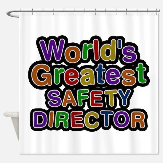 World's Greatest SAFETY DIRECTOR Shower Curtain