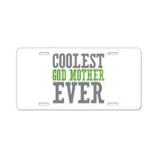 Coolest God Mother Aluminum License Plate