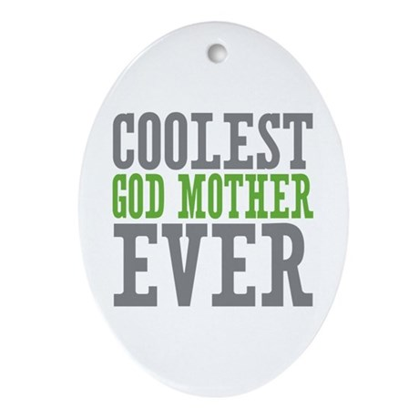 Coolest God Mother Ornament (Oval)