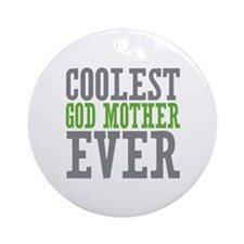Coolest God Mother Ornament (Round)