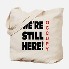 We're Still Here Tote Bag
