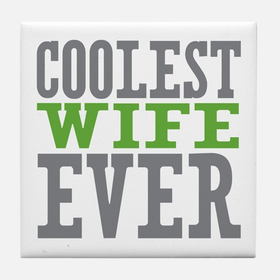 Coolest Wife Tile Coaster