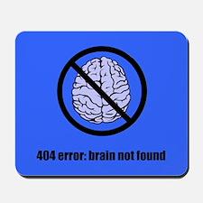 Brain Not Found Mousepad