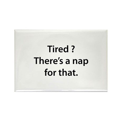 Tired ? Nap Rectangle Magnet