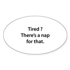 Tired ? Nap Decal