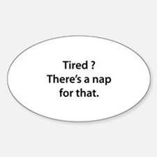 Tired ? Nap Sticker (Oval)