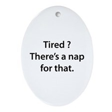 Tired ? Nap Ornament (Oval)