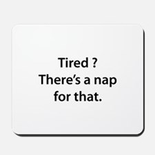 Tired ? Nap Mousepad