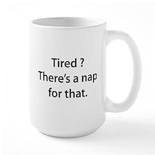 Tired ? Nap Mug
