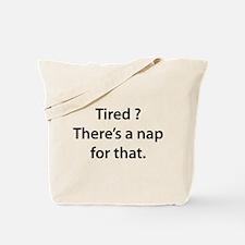 Tired ? Nap Tote Bag