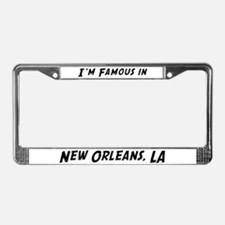 Famous in New Orleans License Plate Frame
