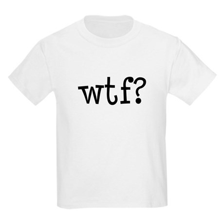 WTF? Kids Light T-Shirt