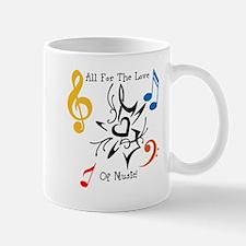 ALL FOR THE LOVE OF MUSIC Mug