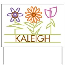 Kaleigh with cute flowers Yard Sign