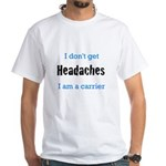 Headaches White T-Shirt