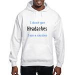 Headaches Hooded Sweatshirt