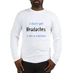 Headaches Long Sleeve T-Shirt