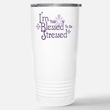 I'm Too Blessed To Be Stresse Travel Mug