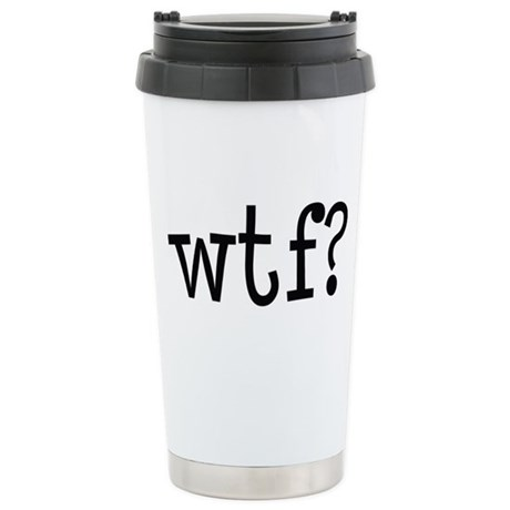 """WTF"" Stainless Steel Travel Mug"