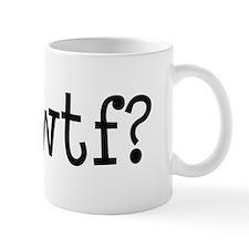 """""""WTF?"""" Mug"""