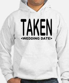 Taken (Add Your Wedding Date) Hoodie