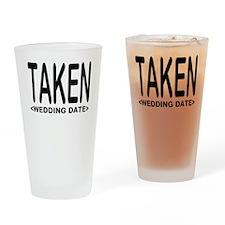 Taken (Add Your Wedding Date) Drinking Glass