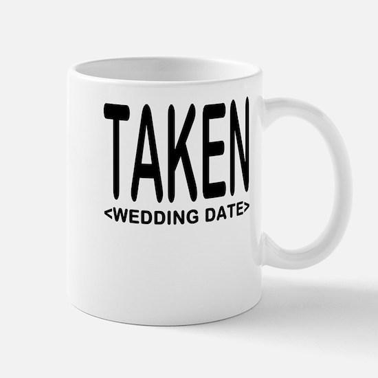 Taken (Add Your Wedding Date) Mug