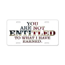 YOU ARE NOT ENTITLED Aluminum License Plate