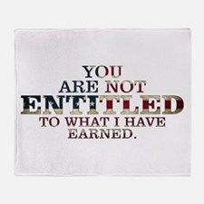 YOU ARE NOT ENTITLED Throw Blanket