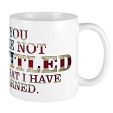 YOU ARE NOT ENTITLED Mug