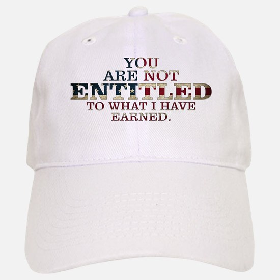YOU ARE NOT ENTITLED Baseball Baseball Cap