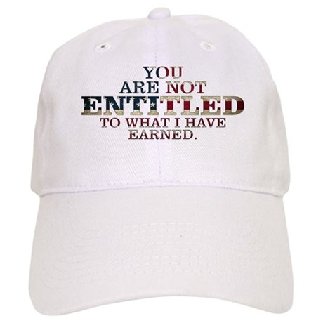 YOU ARE NOT ENTITLED Cap