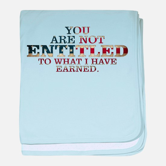 YOU ARE NOT ENTITLED baby blanket