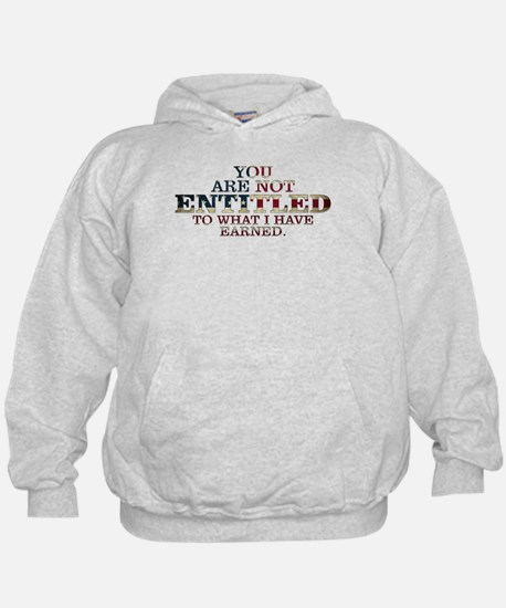 YOU ARE NOT ENTITLED Hoody