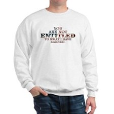 YOU ARE NOT ENTITLED Sweatshirt