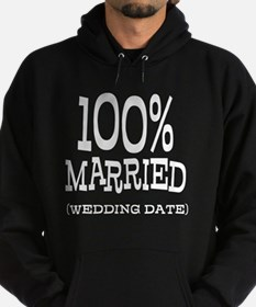 100% Married (Insert Wedding Date) Hoodie