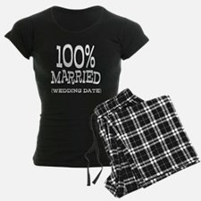 100% Married (Insert Wedding Date) Pajamas