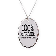 100% Married (Insert Wedding Date) Necklace