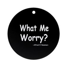 What Me Worry? Ornament (Round)