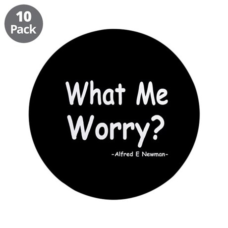 """What Me Worry? 3.5"""" Button (10 pack)"""