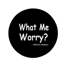 """What Me Worry? 3.5"""" Button"""