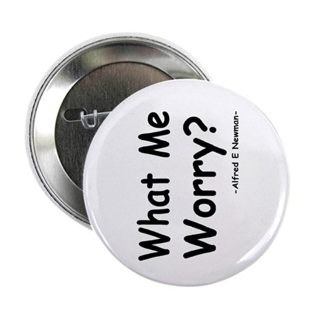 "What Me Worry? 2.25"" Button"